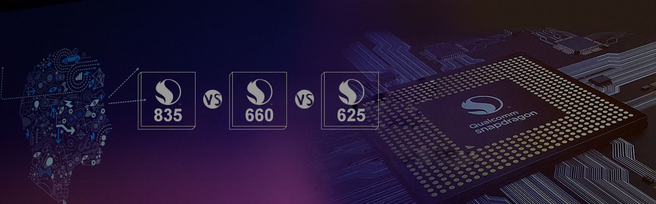 Comparing Latest Qualcomm Snapdragon Platforms: Snapdragon 835 vs Snapdragon 660 vs Snapdragon 625